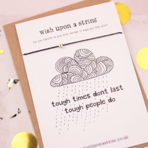 Tough Times Don't Last Tough People Do Wish String Bracelet