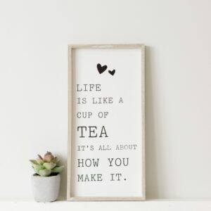 Life Is Like a Cup of Tea Framed Plaque
