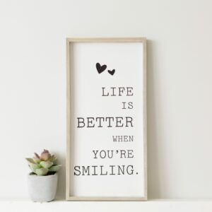 Life is Better When You're Smiling Framed Plaque