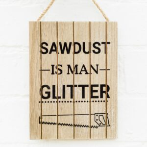 Sawdust is Man Glitter Sign