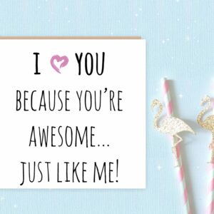 I Love You... You're Awesome Greeting Card