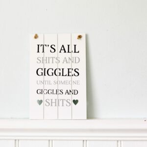 It's All Shits & Giggles Hanging Plaque