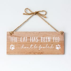 The Cat Has Been Fed Don't Be Fooled Reversible Sign