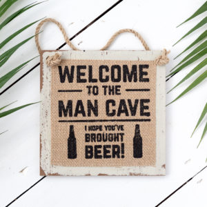 "Hessian Man Sign ""Welcome to the man cave. I hope you've brought beer!"""