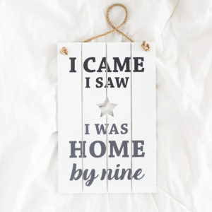 Home by Nine Hanging Plaque