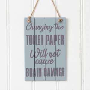 Changing The Toilet Paper Wooden Plaque