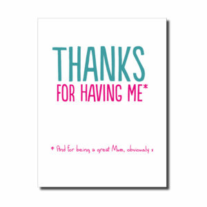 Thanks for Having Me... Funny Card