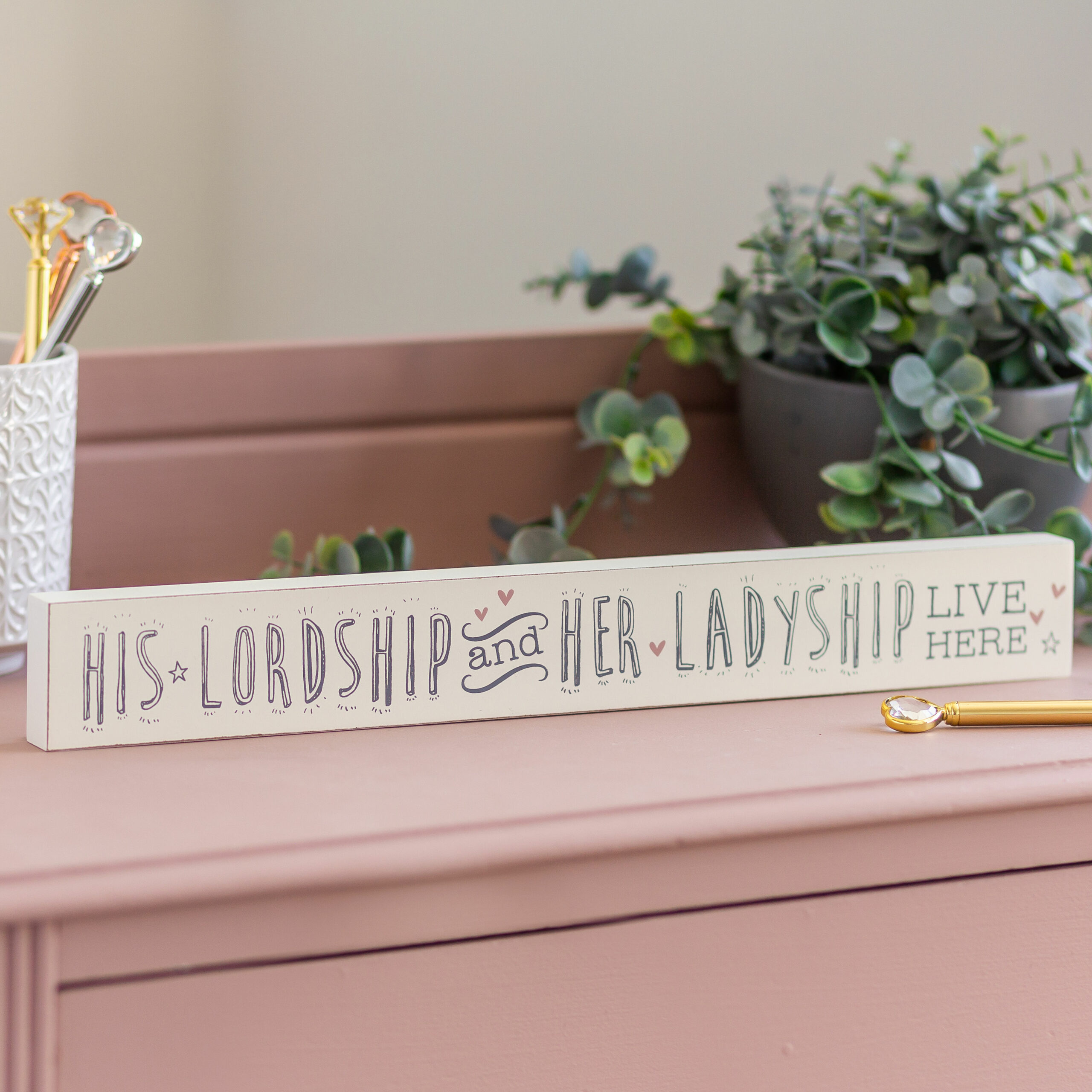 Love Life His Lordship and Her Wooden Plaque