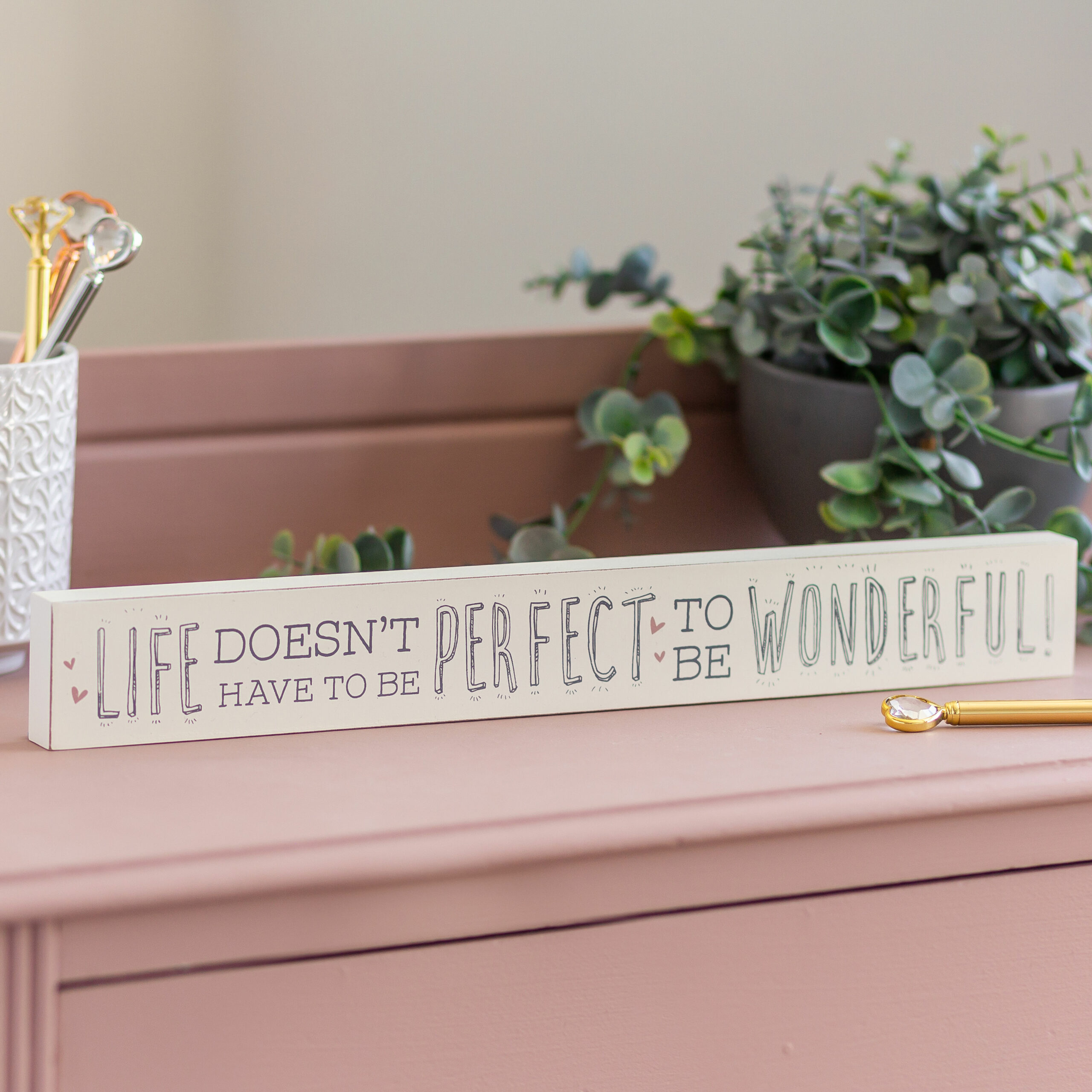 Life Doesn't Have To Be Wooden Plaque