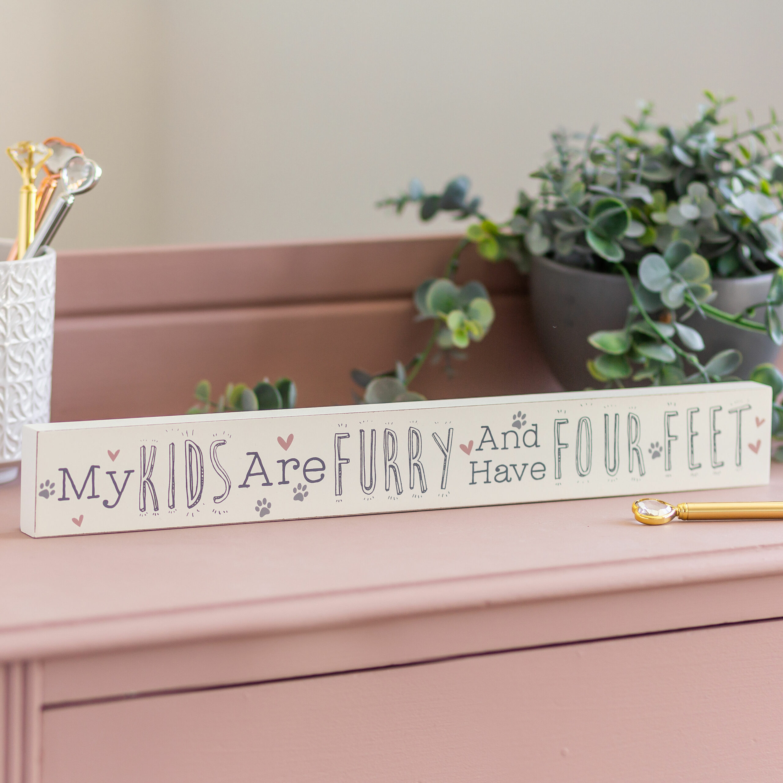 My Kids are Furry and Have Four Feet ...Wooden Plaque