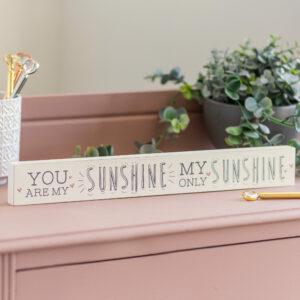 You Are My Sunshine Wooden Plaque